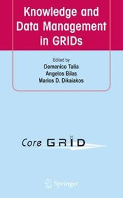 Bilas, Angelos - Knowledge and Data Management in GRIDs, ebook