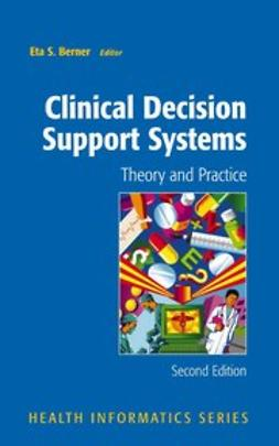 Berner, Eta S. - Clinical Decision Support Systems, ebook
