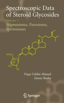 Ahmad, Viqar Uddin - Spectroscopic Data of Steroid Glycosides: Stigmastanes, Furostanes, Spirtostanes, ebook