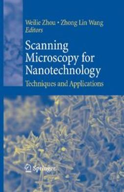 Zhou, Weilie - Scanning Microscopy for Nanotechnology, ebook