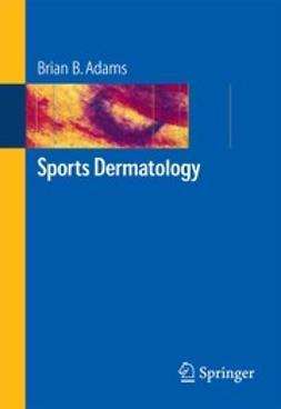 Adams, Brian B. - Sports Dermatology, e-kirja
