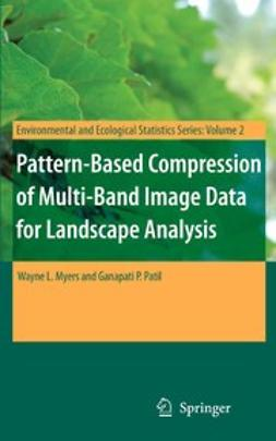 Myers, Wayne L. - Pattern-Based Compression of Multi-Band Image Data for Landscape Analysis, ebook