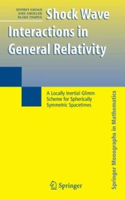 Groah, Jeffrey - Shock Wave Interactions in General Relativity, ebook