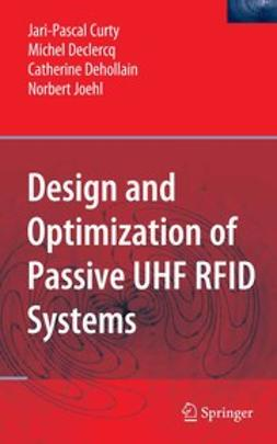 Curty, Jari-Pascal - Design and Optimization of Passive UHF RFID Systems, ebook