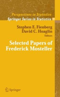 Fienberg, Stephen E. - Selected Papers of Frederick Mosteller, e-bok