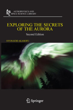 Akasofu, Syun-Ichi - Exploring the Secrets of the Aurora, e-kirja