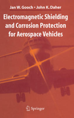 Gooch, Jan W. - Electromagnetic Shielding and Corrosion Protection for Aerospace Vehicles, ebook