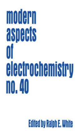 White, Ralph E. - Modern Aspects of Electrochemistry No. 40, ebook