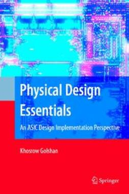 Golshan, Khosrow - Physical Design Essentials, ebook