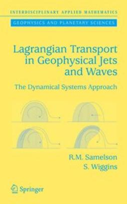 Samelson, Roger M. - Lagrangian Transport in Geophysical Jets and Waves, ebook