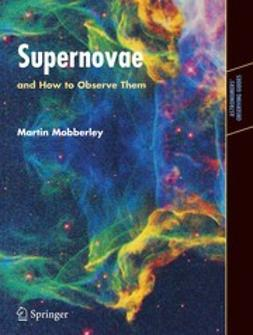 Mobberley, Martin - Supernovae and How to Observe Them, ebook