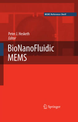 Hesketh, Peter J. - BioNanoFluidic MEMS, ebook