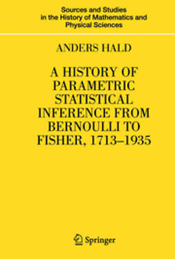 Hald, Anders - A History of Parametric Statistical Inference from Bernoulli to Fisher, 1713–1935, ebook