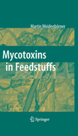 Weidenbörner, Martin - Mycotoxins in Feedstuffs, ebook