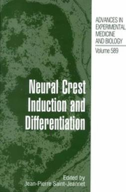Saint-Jeannet, Jean-Pierre - Neural Crest Induction and Differentiation, e-bok