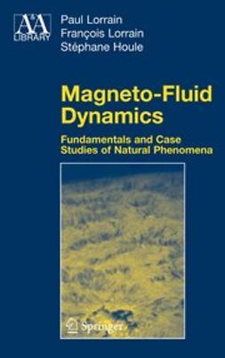 Houle, Stéphane - Magneto-Fluid Dynamics, ebook