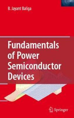 Baliga, B. Jayant - Fundamentals of Power Semiconductor Devices, ebook
