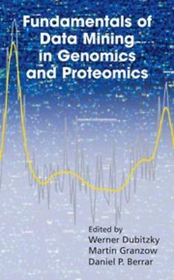Berrar, Daniel - Fundamentals of Data Mining in Genomics and Proteomics, e-kirja
