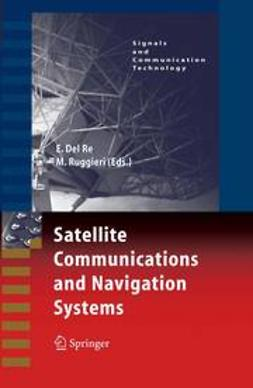Re, Enrico Del - Satellite Communications and Navigation Systems, e-bok
