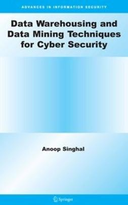Singhal, Anoop - Data Warehousing and Data Mining Techniques for Cyber Security, ebook