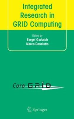 Danelutto, Marco - Integrated Research in GRID Computing, ebook