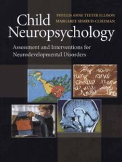 Ellison, Phyllis Anne Teeter - Child Neuropsychology, e-kirja