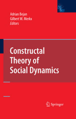 Bejan, Adrian - Constructal Theory of Social Dynamics, ebook