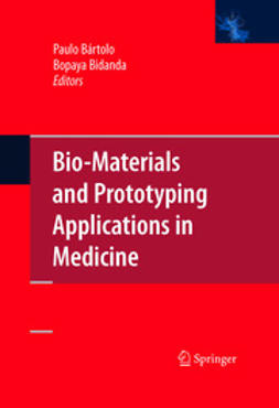 Bidanda, Bopaya - Bio-Materials and Prototyping Applications in Medicine, e-kirja
