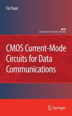 Yuan, Fei - CMOS Current-Mode Circuits for Data Communications, ebook