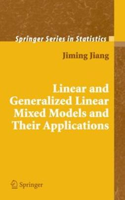 Jiang, Jiming - Linear and Generalized Linear Mixed Models and Their Applications, ebook
