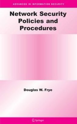 Frye, Douglas W. - Network Security Policies and Procedures, e-bok