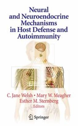 Meagher, Mary W. - Neural and Neuroendocrine Mechanisms in Host Defense and Autoimmunity, ebook