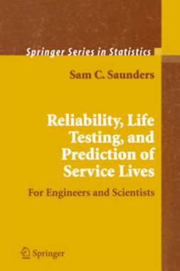 Saunders, Sam C. - Reliability, Life Testing and the Prediction of Service Lives, e-bok