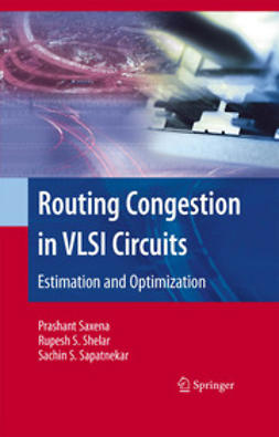 Sapatnekar, Sachin S. - Routing Congestion in VLSI Circuits: Estimation and Optimization, ebook