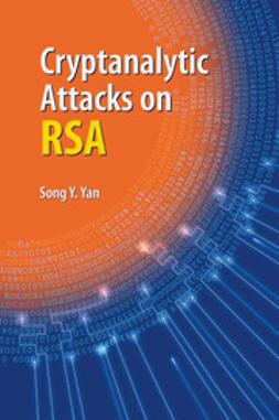 Yan, Song Y. - Cryptanalytic Attacks on RSA, ebook
