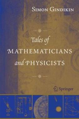 Gindikin, Simon - Tales of Mathematicians and Physicists, ebook