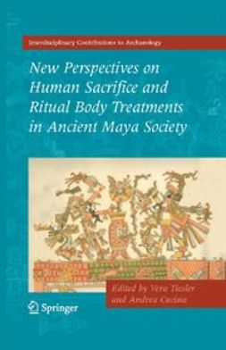 Cucina, Andrea - New Perspectives on Human Sacrifice and Ritual Body Treatments in Ancient Maya Society, ebook