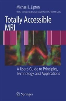 Lipton, Michael L. - Totally Accessible MRI, ebook