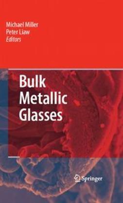 Liaw, Peter - Bulk Metallic Glasses, ebook