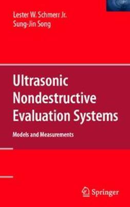 Schmerr, Lester W. - Ultrasonic Nondestructive Evaluation Systems, e-bok