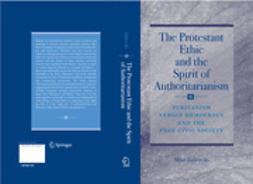 Zafirovski, Milan - The Protestant Ethic and the Spirit of Authoritarianism, ebook