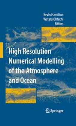 Hamilton, Kevin - High Resolution Numerical Modelling of the Atmosphere and Ocean, ebook
