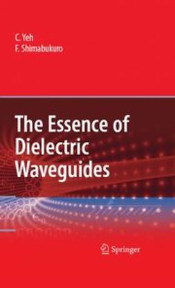 Shimabukuro, F. I. - The Essence of Dielectric Waveguides, ebook