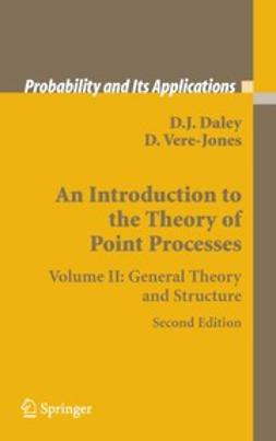 Daley, D. J. - An Introduction to the Theory of Point Processes, e-kirja