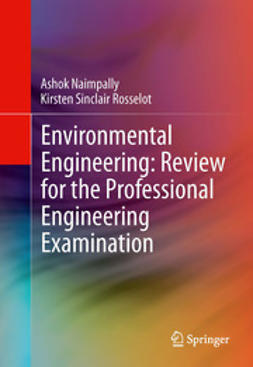 Naimpally, Ashok V. - Environmental Engineering: Review for the Professional Engineering Examination, ebook