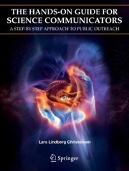 Christensen, Lars Lindberg - The Hands-On Guide For Science Communicators, e-kirja