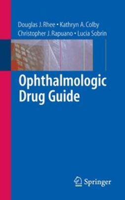 Colby, Kathryn A. - Ophthalmologic Drug Guide, ebook
