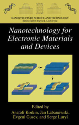 Korkin, Anatoli - Nanotechnology for Electronic Materials and Devices, e-bok