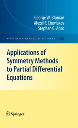 Bluman, George W. - Applications of  Symmetry Methods to Partial Differential Equations, ebook