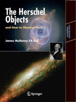 Mullaney, James - The Herschel Objects and How to Observe Them, ebook
